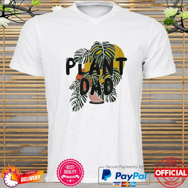 Official Plant Dad shirt