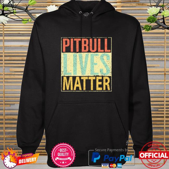 Pitbull lives matter hoodie