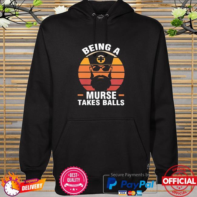 Nurse Being A Murse Takes Balls Vintage hoodie