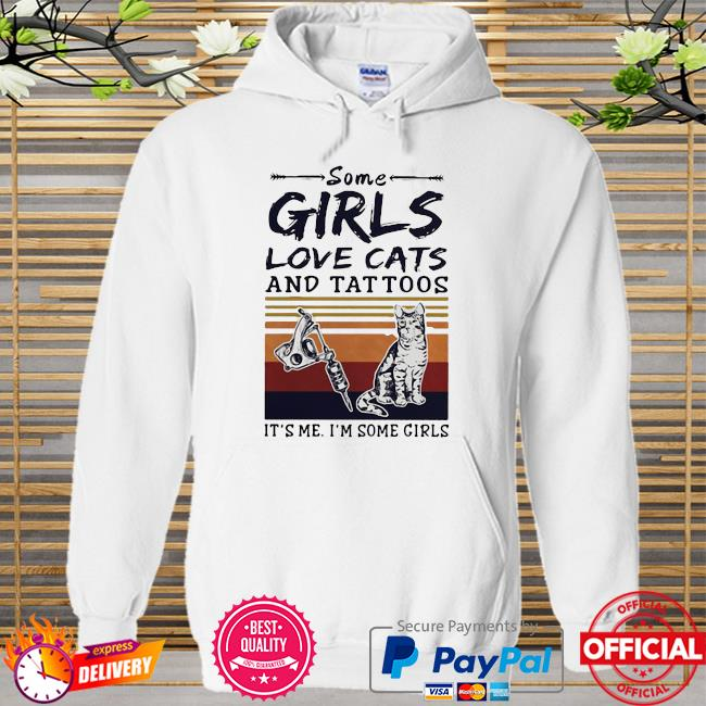 Some girl love cats and tattoos it's me I'm some girl vintage Hoodie white