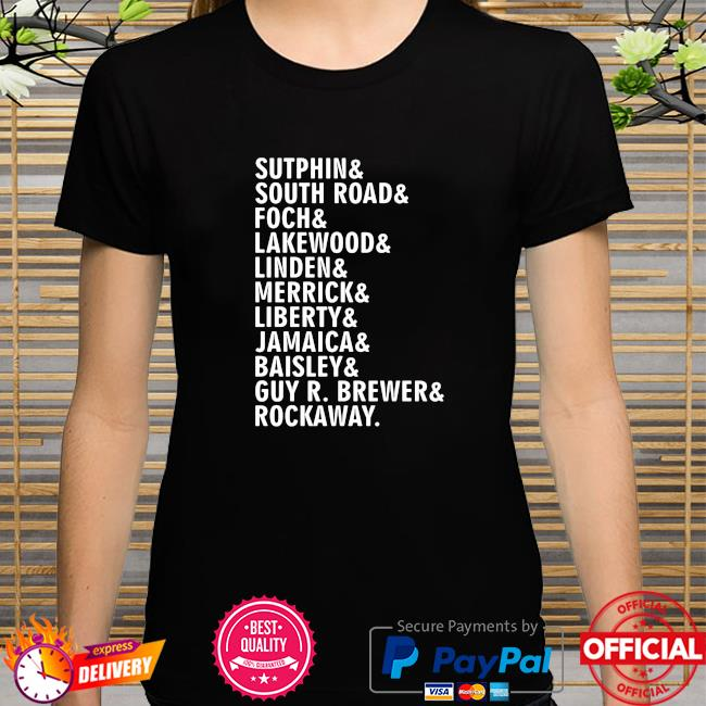 Sutphin And South Road And Foch And Lakewood Shirt