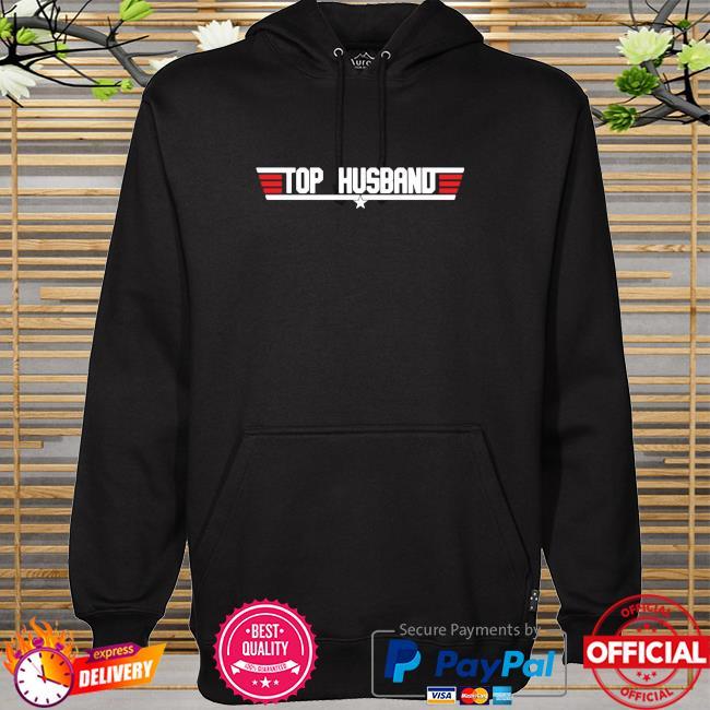 Top Husband Shirt hoodie