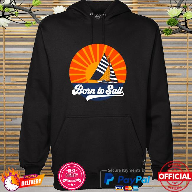 Vintage Sailing Born to Sail hoodie
