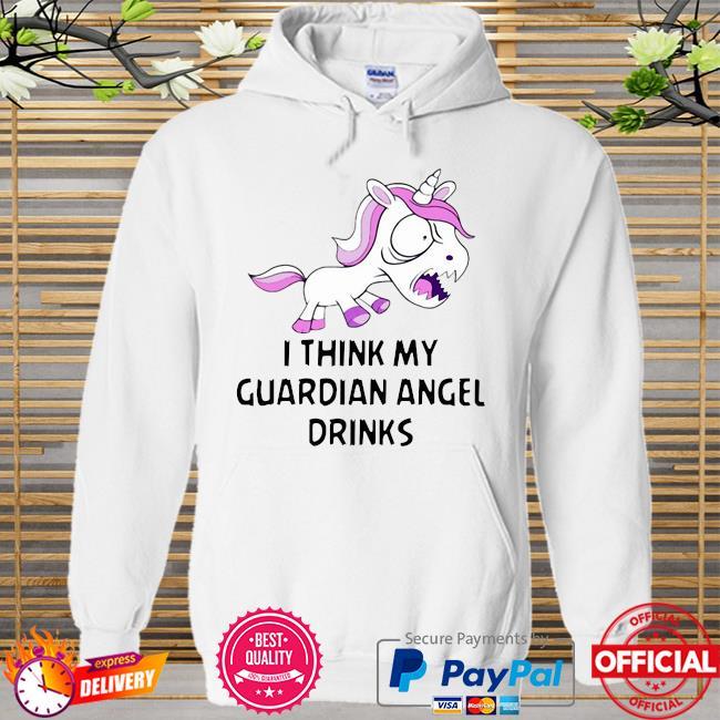 I think my guardian angel drinks Hoodie white