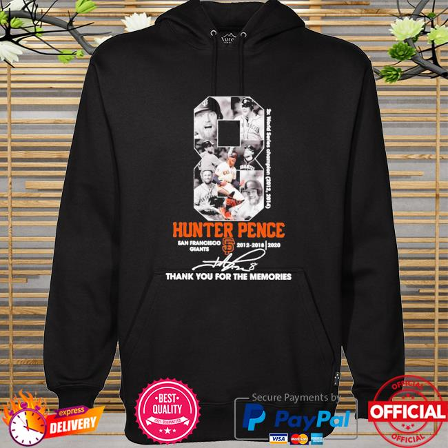 8 Hunter Pence San Francisco Giants 2012 2018 Thank You For The Memories Signature Shirt hoodie