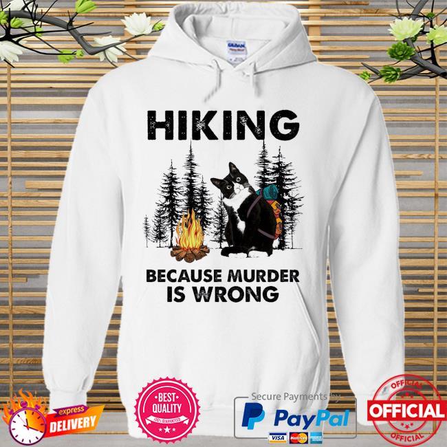 Black Cat hiking because murder is wrong Hoodie white