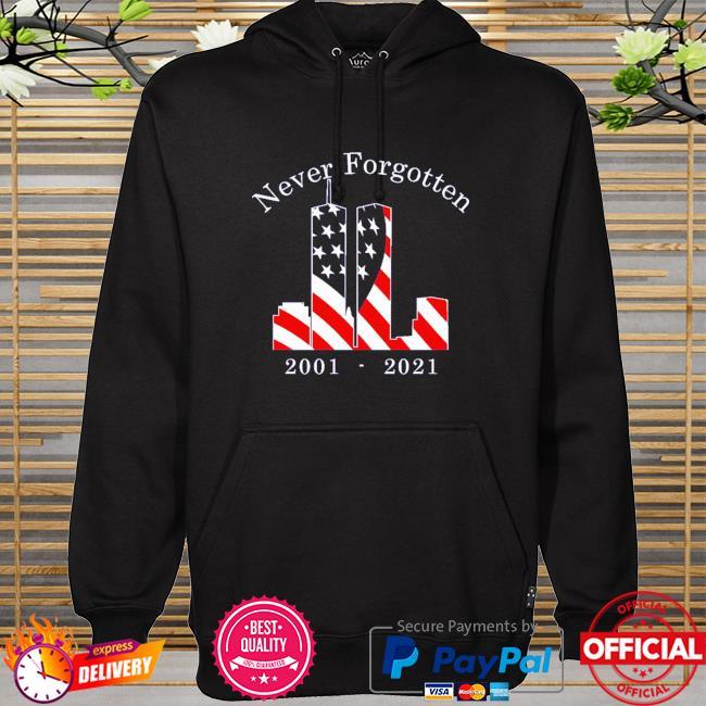 Never Forgotten 2001 2021 hoodie