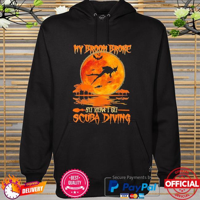 Official my broom broke so now I go scuba diving Halloween hoodie