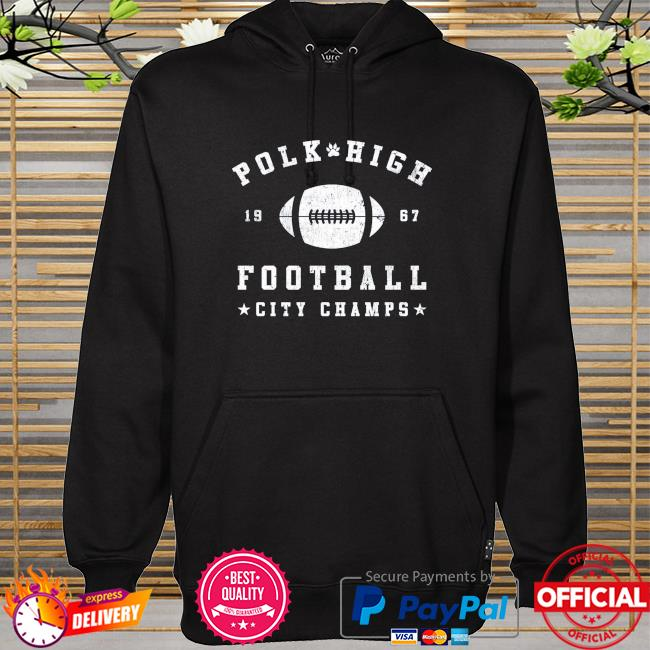 Polk high 1967 football city champs hoodie
