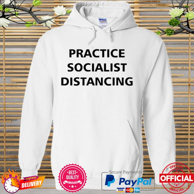 Practice Socialist Distancing Hoodie white