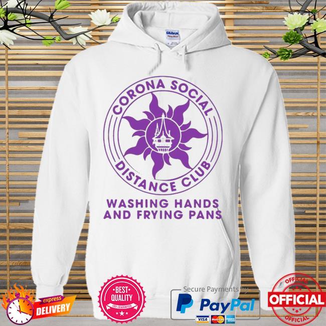 Top Corona Social Distance Club Washing Hands And Frying Pans Shirt Hoodie white