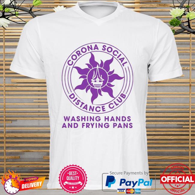 Top Corona Social Distance Club Washing Hands And Frying Pans Shirt