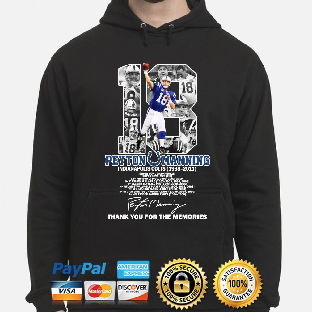 18 Peyton Manning Indianapolis Colt thank you for the memories s hoodie