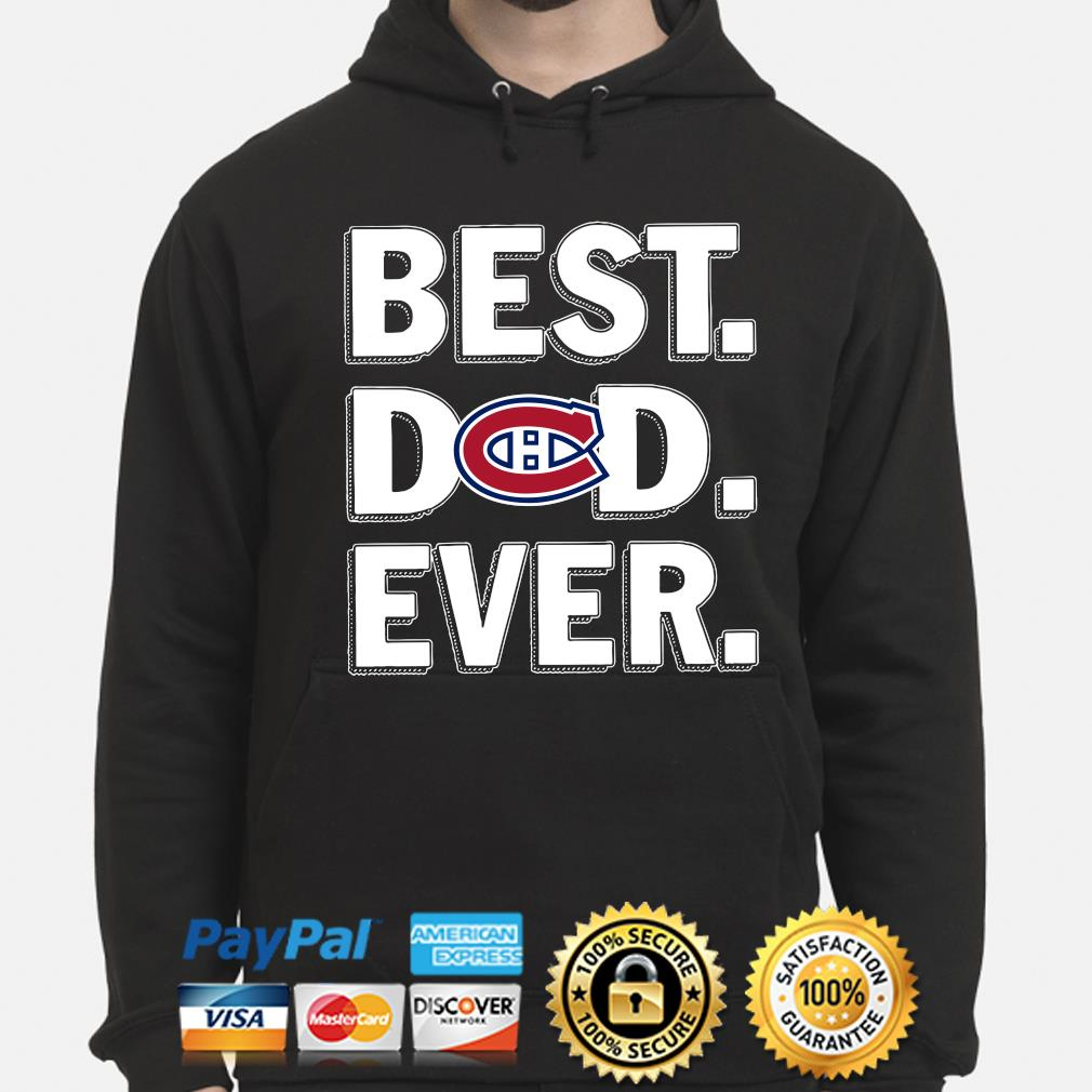 Montreal Canadiens Best Dad Ever s hoodie