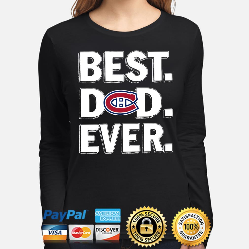 Montreal Canadiens Best Dad Ever s long-sleeve