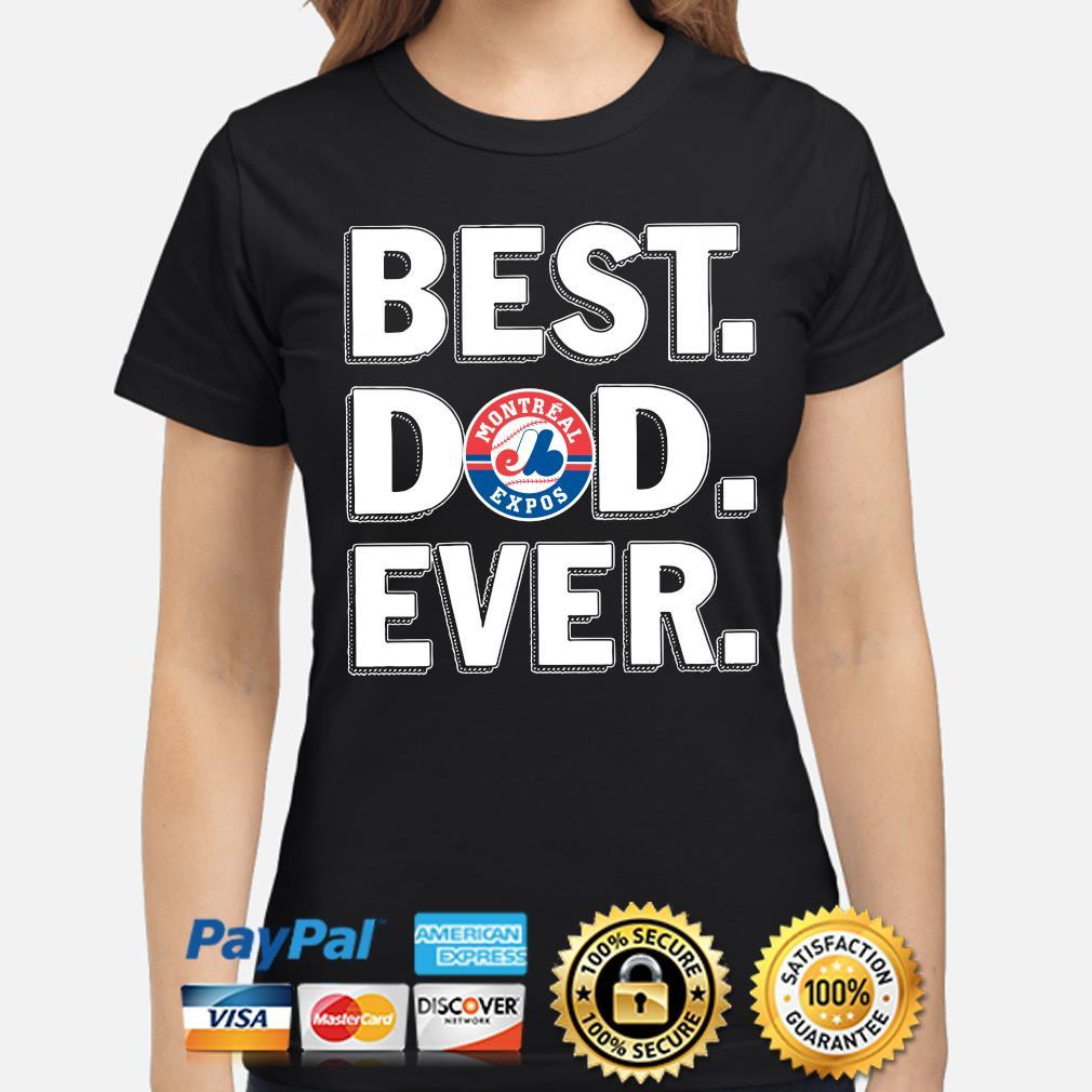 Montreal Expos Best Dad Ever s ladies-shirt