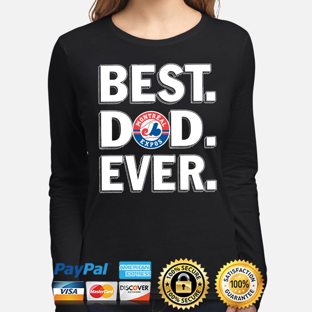 Montreal Expos Best Dad Ever s long-sleeve