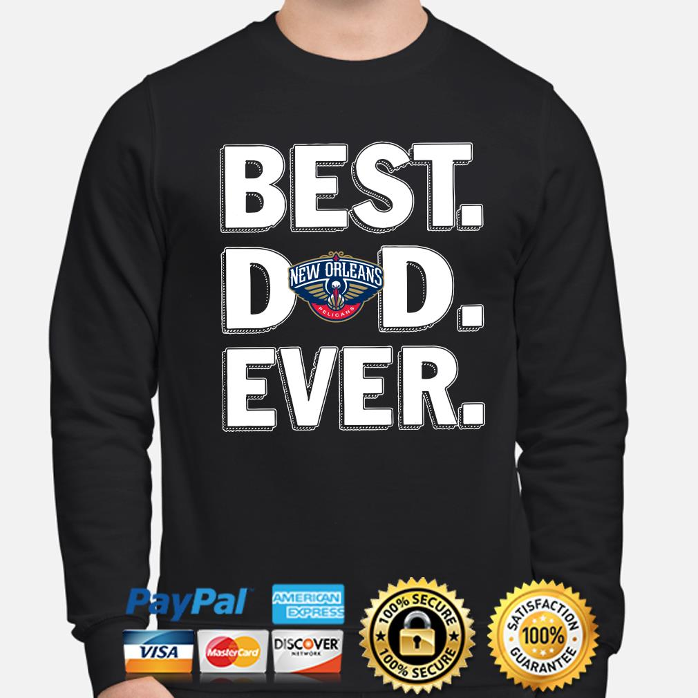 New Orleans Pelicans Best Dad Ever s sweater