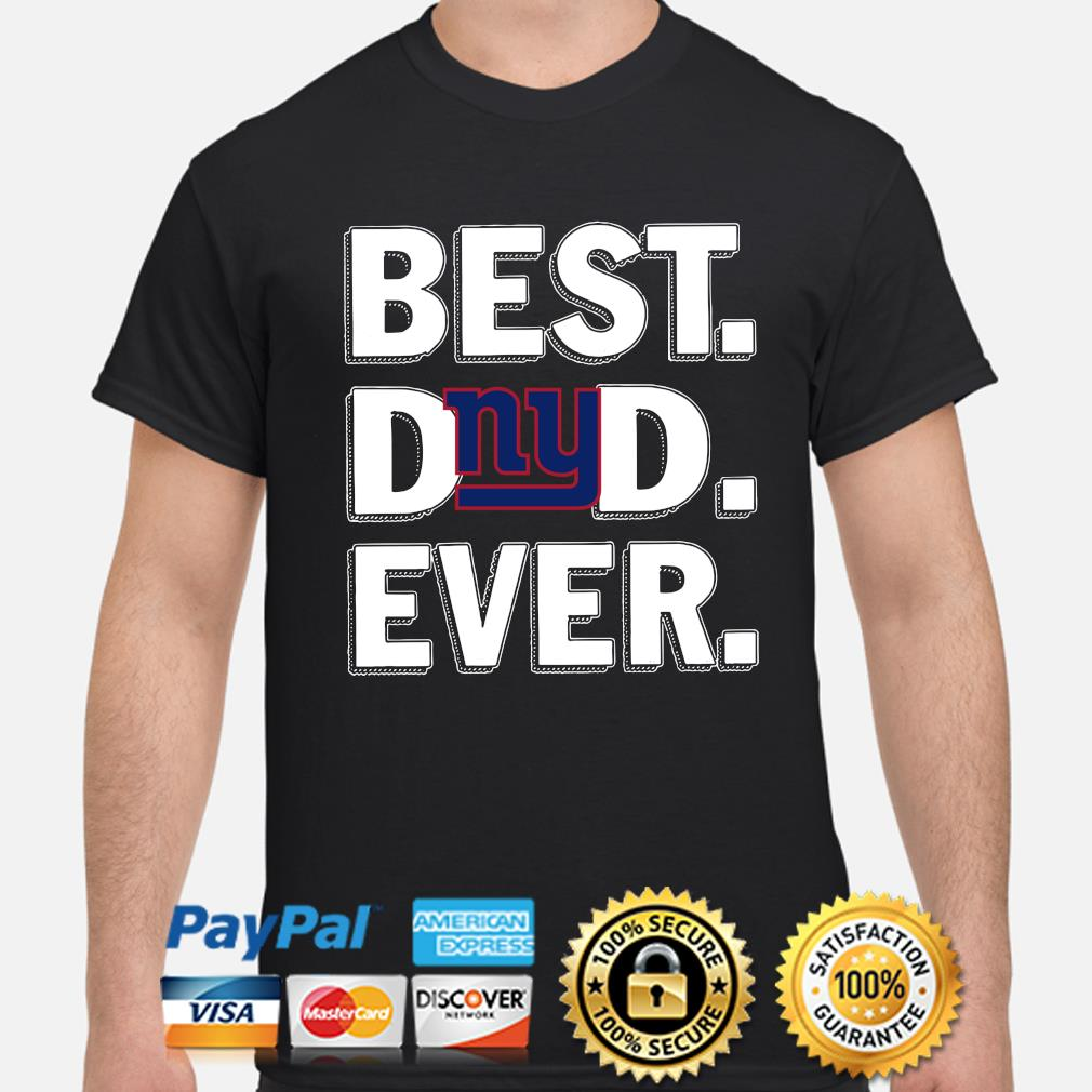 New York Giants Best Dad Ever shirt