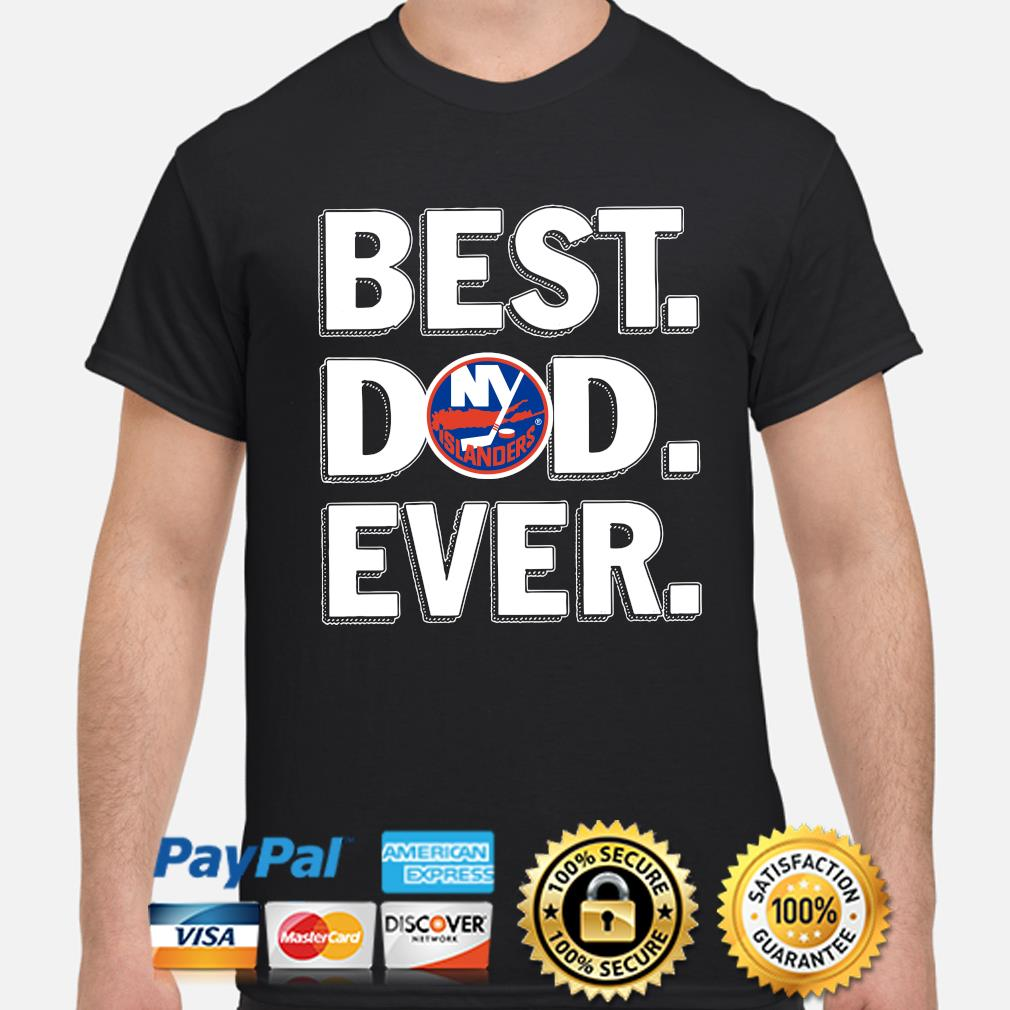 New York Islanders Best Dad Ever shirt