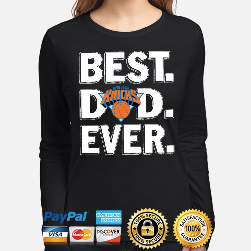 New York Knicks Best Dad Ever s long-sleeve