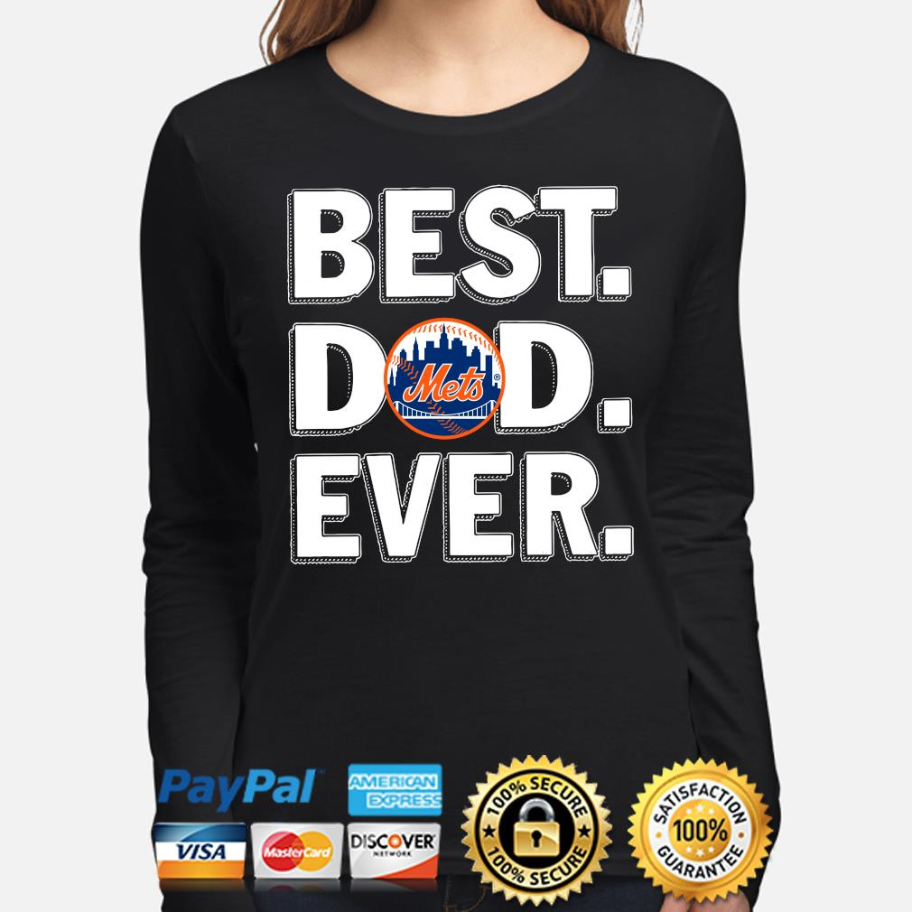 New York Mets Best Dad Ever s long-sleeve