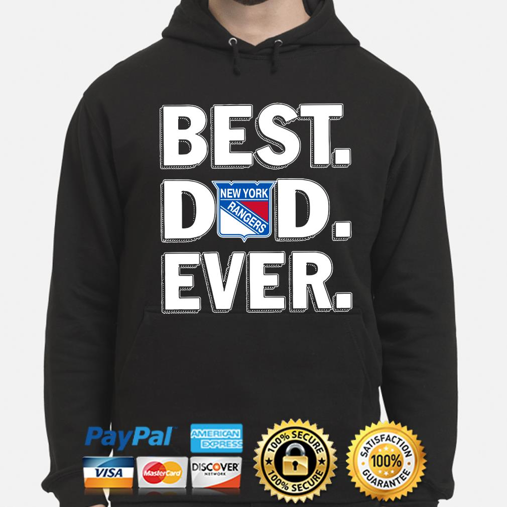 New York Rangers Best Dad Ever s hoodie