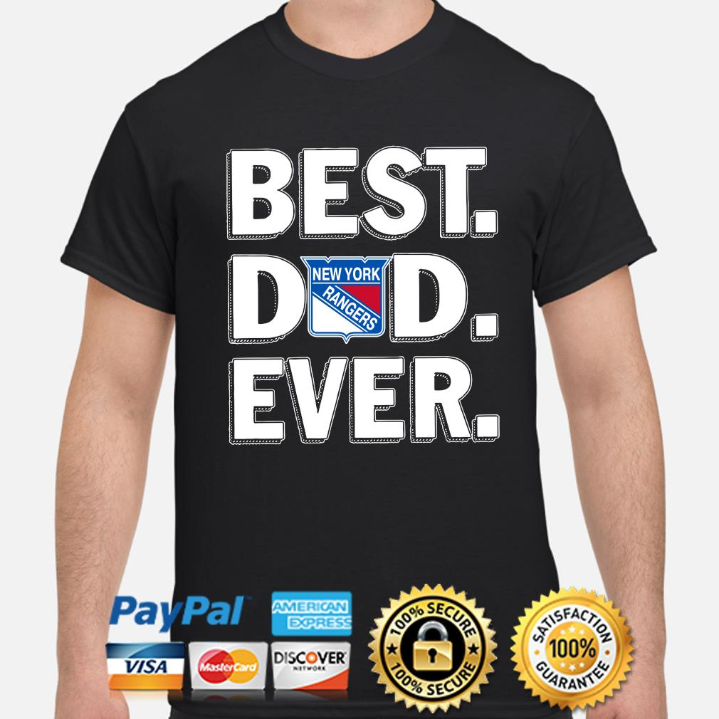 New York Rangers Best Dad Ever shirt