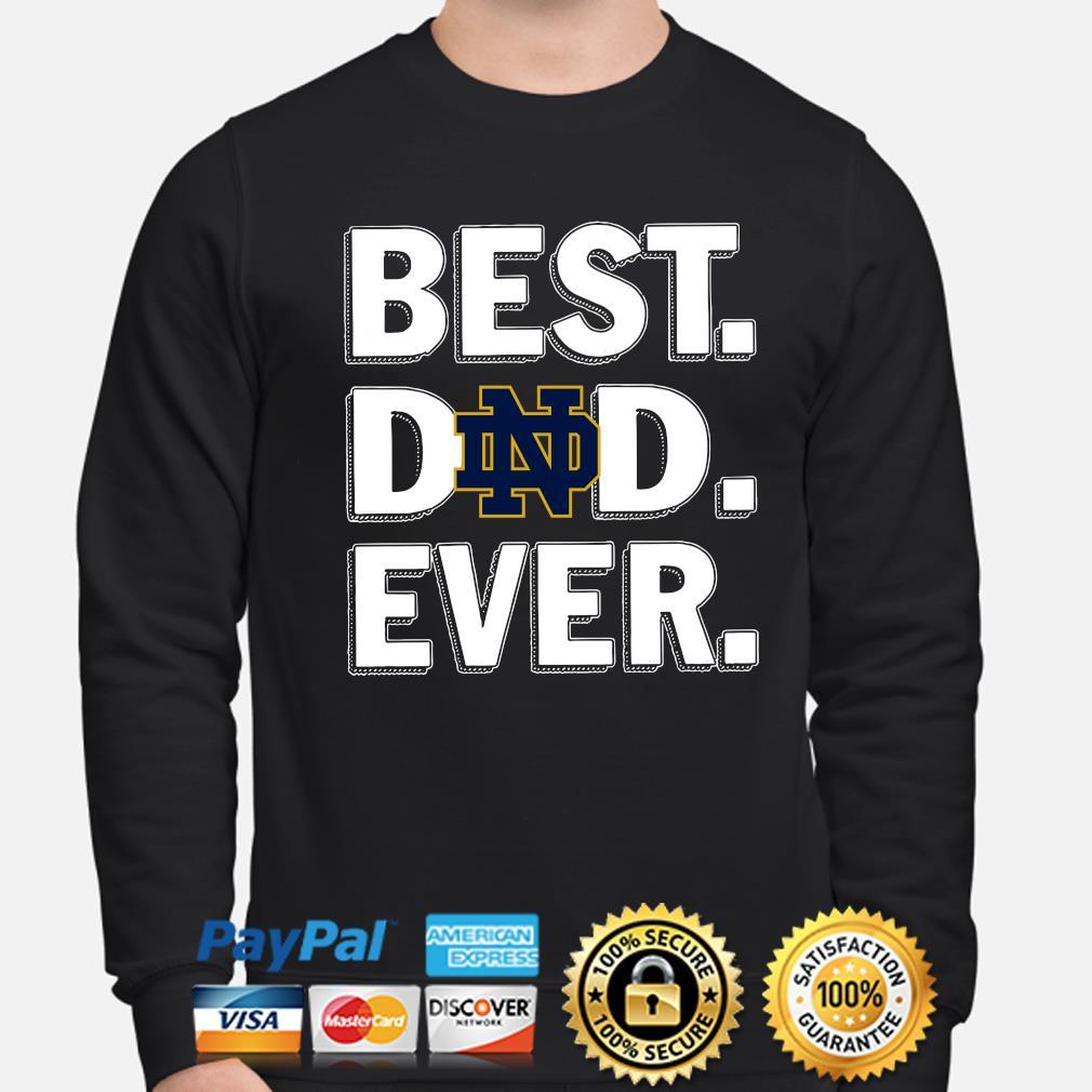 Notre Dame Fighting Irish Best Dad Ever s sweater