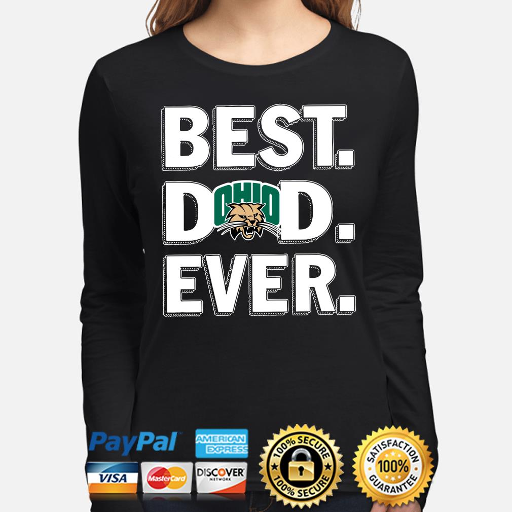 Ohio Bobcats Best Dad Ever s long-sleeve