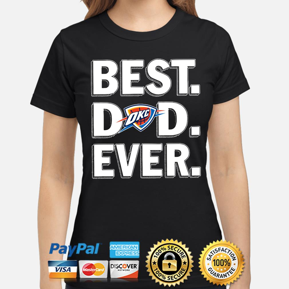 Oklahoma City Thunder Best Dad Ever s ladies-shirt