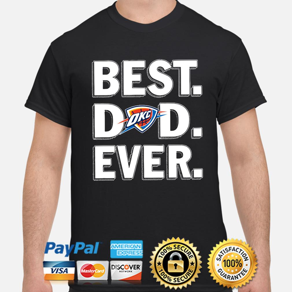 Oklahoma City Thunder Best Dad Ever shirt