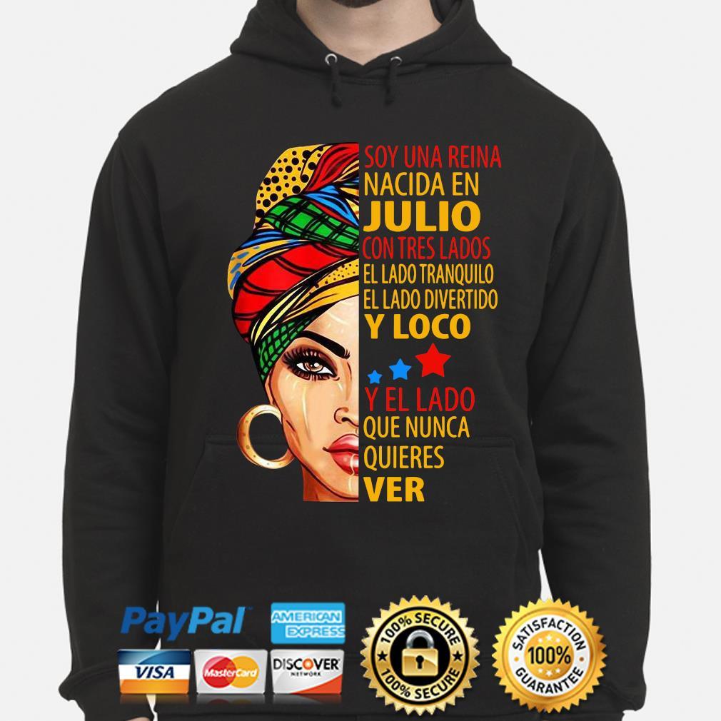 Soy una reina nacida en Julio con tres lados s hoodie