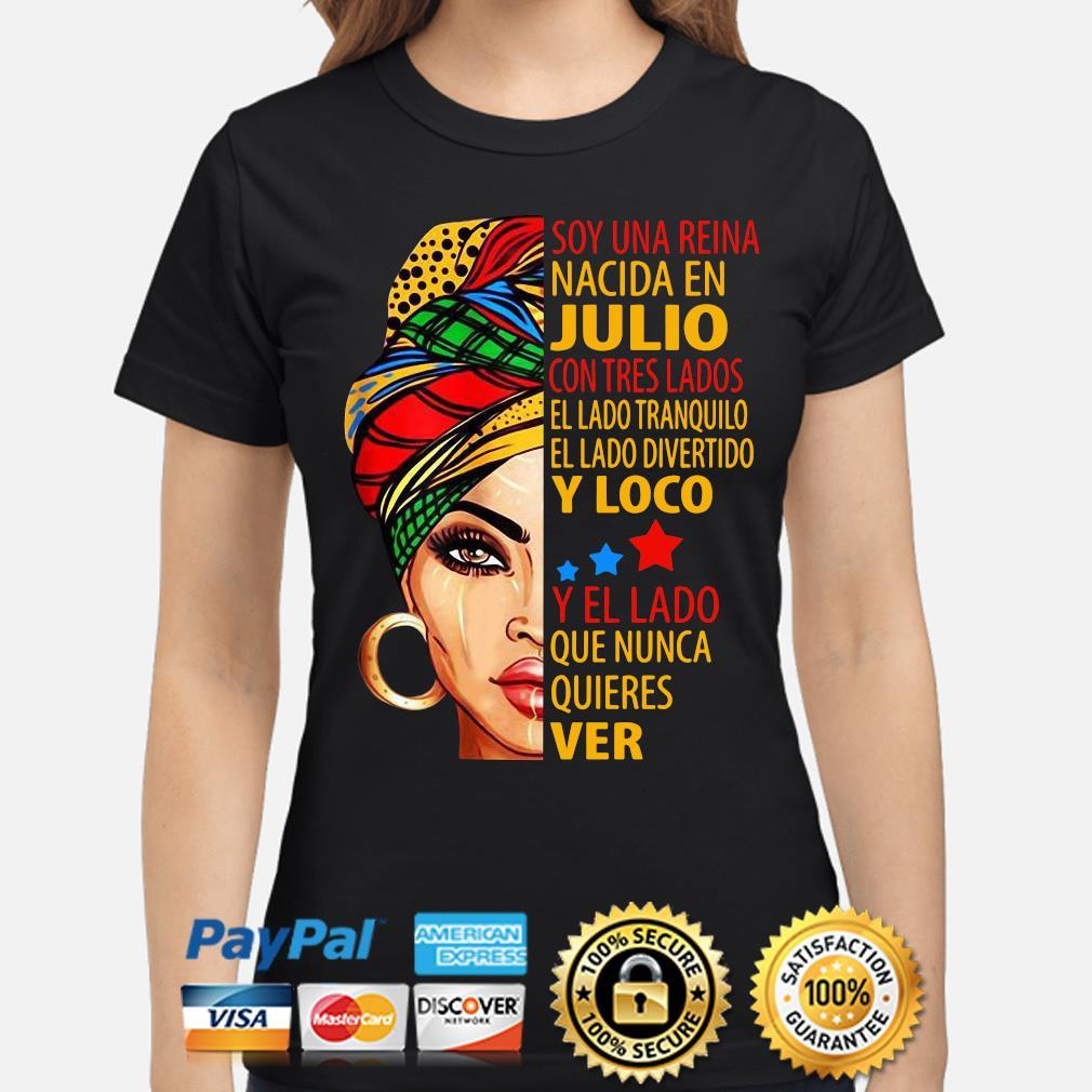 Soy una reina nacida en Julio con tres lados s ladies-shirt