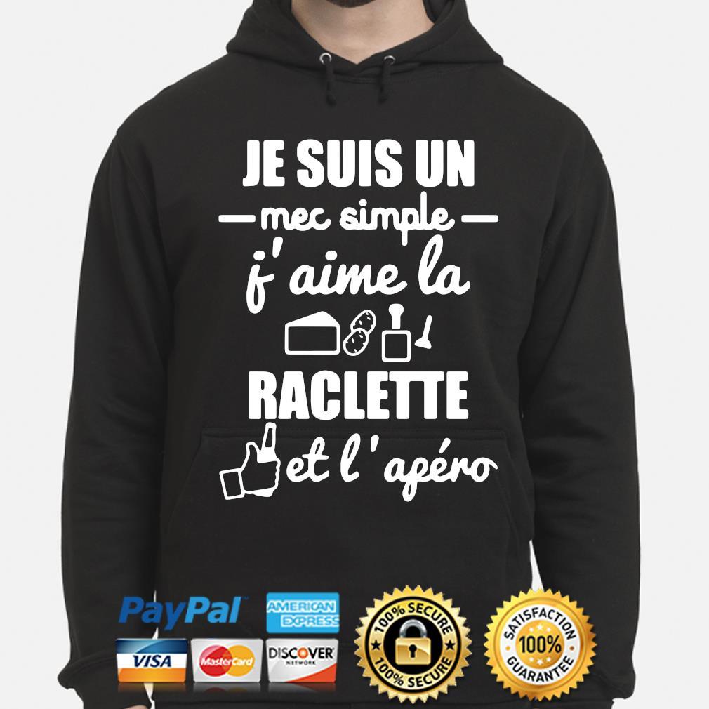 Je suis un mec simple j'aime la raclette et l'apeno s hoodie
