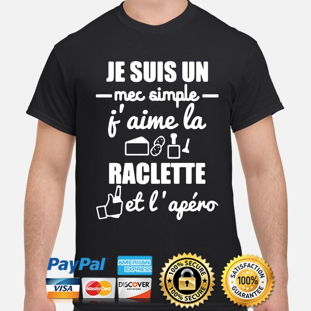 Je suis un mec simple j'aime la raclette et l'apeno shirt