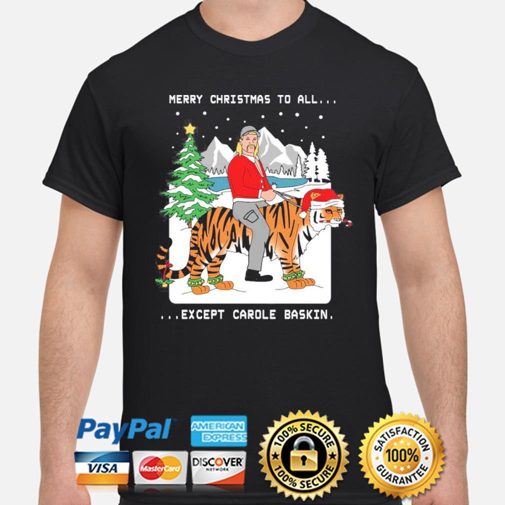 Merry Christmas to all except Carole Baskin sweatshirt